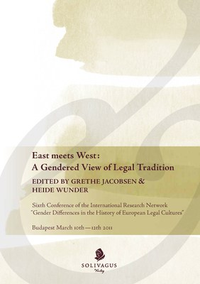 Grethe, Jacobsen, Heide Wunder (Hgg.): East Meets West. A Gendered View of Legal Traditions