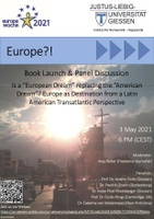 """""""Is a 'European Dream' replacing the 'American Dream'? Europe as Destination from a Latin American Transatlantic Perspective"""""""